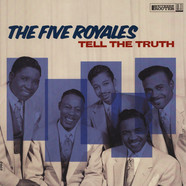 Five Royales, The - Tell The Truth