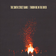 Smith Street Band, The - Throw Me In The River
