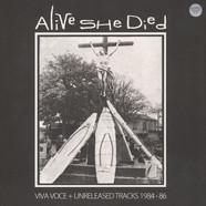 Alive She Died - Viva Voce + Unreleased Tracks 1984-87 Clear Vinyl Edition