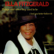 Ella Fitzgerald - Things Ain't What They Used To Be (And You Better Believe It)