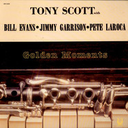 Tony Scott with Bill Evans • Jimmy Garrison • Pete La Roca - Golden Moments