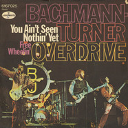 Bachman-Turner Overdrive - You Ain't Seen Nothing Yet / Free Wheelin'