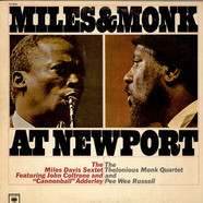 Miles Davis Sextet, The & Thelonious Monk Quartet, The - Miles & Monk At Newport