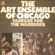 The Art Ensemble Of Chicago - Fanfare For The Warriors