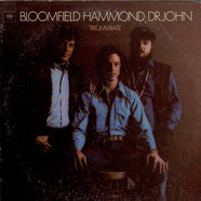 Mike Bloomfield / John Paul Hammond / Dr. John - Triumvirate