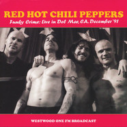 Red Hot Chili Peppers - Funky Crime: Live In Der Mar CA December 91 Westwood One FM Broadcast