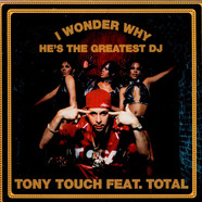 Tony Touch Feat. Total - I Wonder Why? (He's The Greatest DJ)