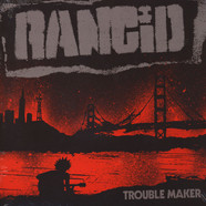 Rancid - Trouble Maker Limited Edition