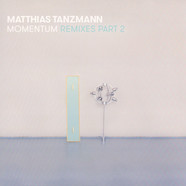 Matthias Tanzmann - Momentum Remixes Part 2