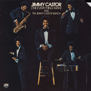Jimmy Castor - Jimmy Castor (The Everything Man) And The Jimmy Castor Bunch
