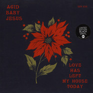 Acid Baby Jesus - Love Has Left My House Today Black Vinyl Edition