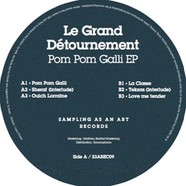 Le Grand Detournement - Pom Pom Galli EP
