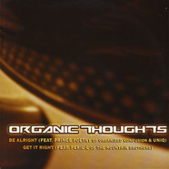 Organic Thoughts - Be Alright