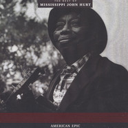 Mississippi John Hurt - American Epic: The Best Of Mississippi John Hurt