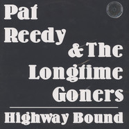 Pat Reedy & The Longtime Goners - Highway Bound