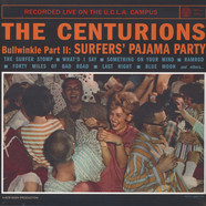 Centurions, The (Centurians) - Bullwinkle Part II: Surfers' Pajama Party Recorded Live On The U.C.L.A. Campus