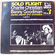 Charlie Christian With The Benny Goodman Sextet, Septet And Orchestra - Solo Flight