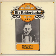 Bix Beiderbecke - The Golden Days Of Jazz