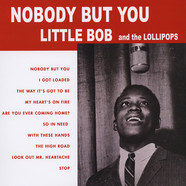 Little Bob And The Lollipops - Nobody But You