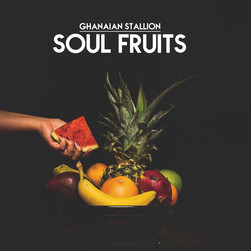 Ghanaian Stallion - Soul Fruits