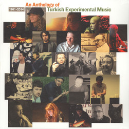 V.A. - An Anthology Of Turkish Experimental Music 1961-2014