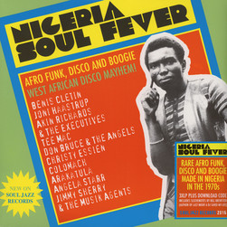 Soul Jazz Records presents - Nigeria Soul Fever! - Afro Funk, Disco and Boogie: West African Disco Mayem!