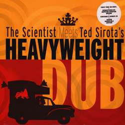Scientist, The - Meets Ted Sirota's Heavyweight Dub