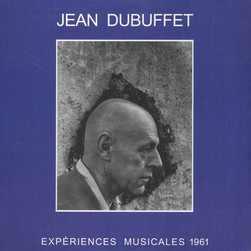 Jean Dubuffet - Experiences Musicales 1961