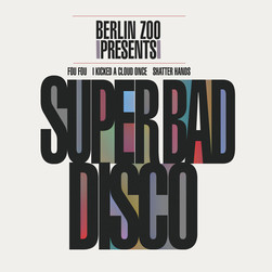 Berlin Zoo - Super Bad Disco