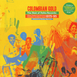 V.A. - Colombian Gold: The Best Of Felito Records