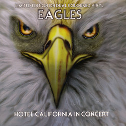 Eagles - Hotel California In Concert Colored Vinyl Edition