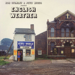 V.A. - Bob Stanley & Pete Wiggs present English Weather