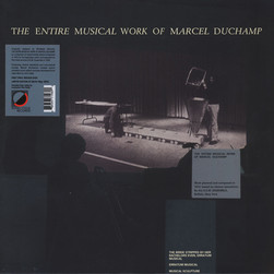 Marcel Duchamp - The Entire Musical Work Of Marcel Duchamp