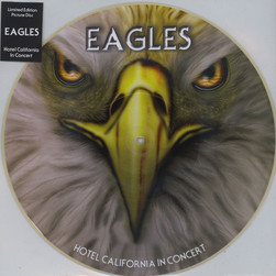 Eagles - Hotel California In Concert Picture Disc Edition