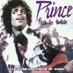 Prince - Flesh For Fantasy: Live At The Carrier Dome, Syracuse, 30 March 1985