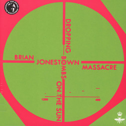 Brian Jonestown Massacre, The - Dropping Bombs On The Sun (Ufo Paycheck)