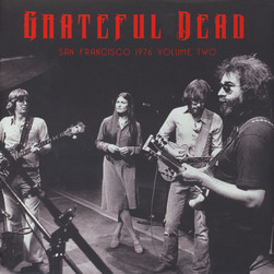 Grateful Dead - San Francisco 1976 Volume 2