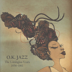 O.K. Jazz - The Loningisa Years 1956-1961