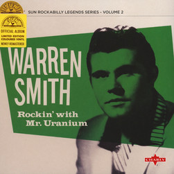 Warren Smith - Rockin' With Mr. Uranium