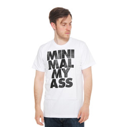 Wasted German Youth - Minmal My Ass T-Shirt