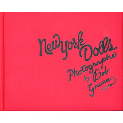Bob Gruen - New York Dolls: Photographs