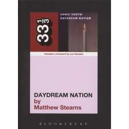 Sonic Youth - Daydream Nation by Matthew Stearns