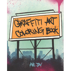 Aye Jay Morano - Graffiti Art Coloring Book