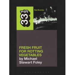 Dead Kennedys - Fresh Fruit For Rotting Vegetables by Michael Stewart Foley