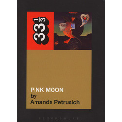 Nick Drake - Pink Moon by Amanda Petrusich