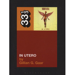 Nirvana - In Utero by Gillian G. Gaar