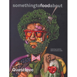 Questlove - Something To Food About: Exploring Creativity With Innovative Chefs