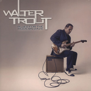 WALTER TROUT - Blues For The Modern Daze - LP