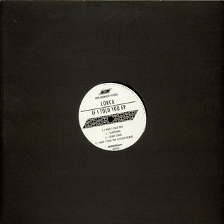 LORCA - If I Told You - 12 inch x 1