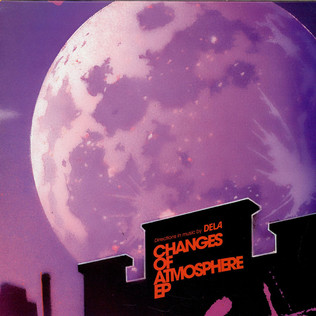 DELA - Changes Of Atmosphere EP - 12 inch x 1